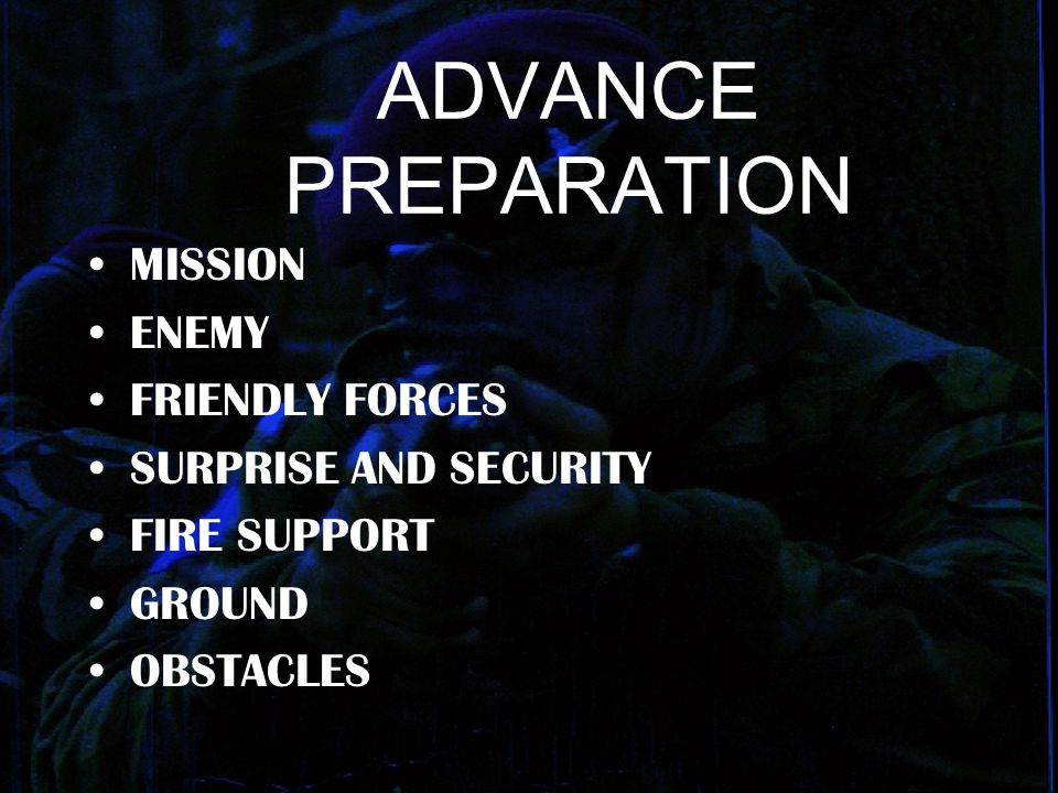 ADVANCE PREPARATION MISSION ENEMY FRIENDLY FORCES
