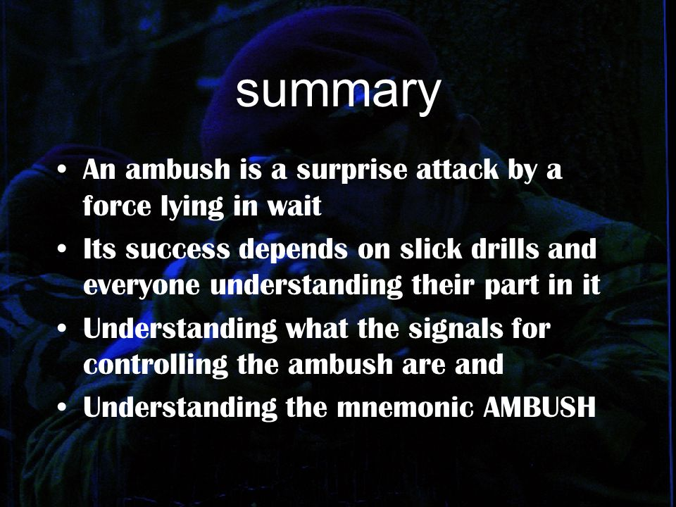 summary An ambush is a surprise attack by a force lying in wait