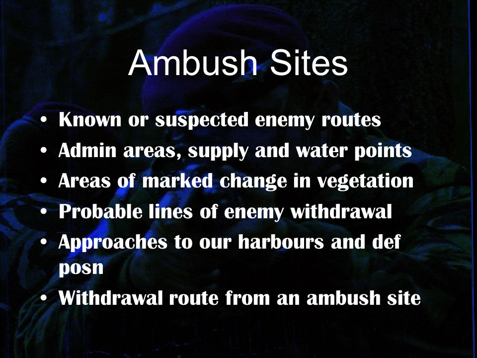 Ambush Sites Known or suspected enemy routes
