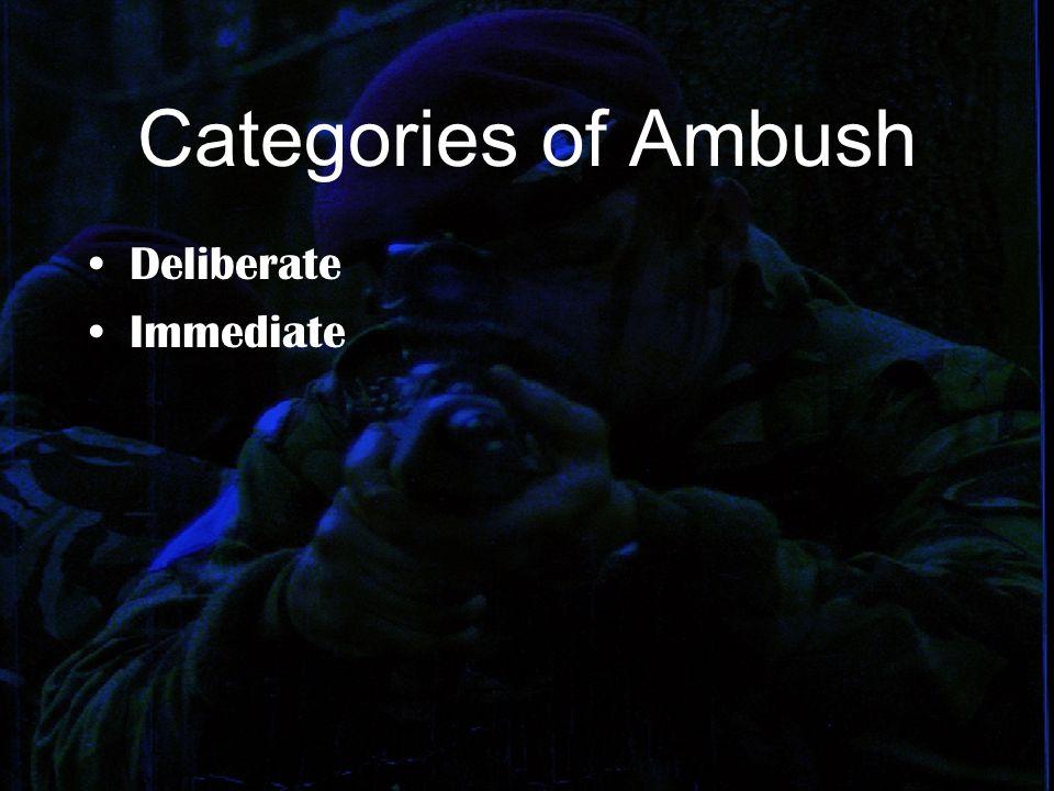 Categories of Ambush Deliberate Immediate