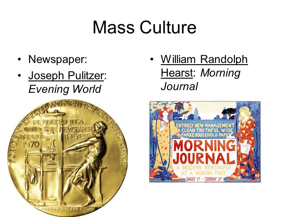 Mass Culture Newspaper: Joseph Pulitzer: Evening World