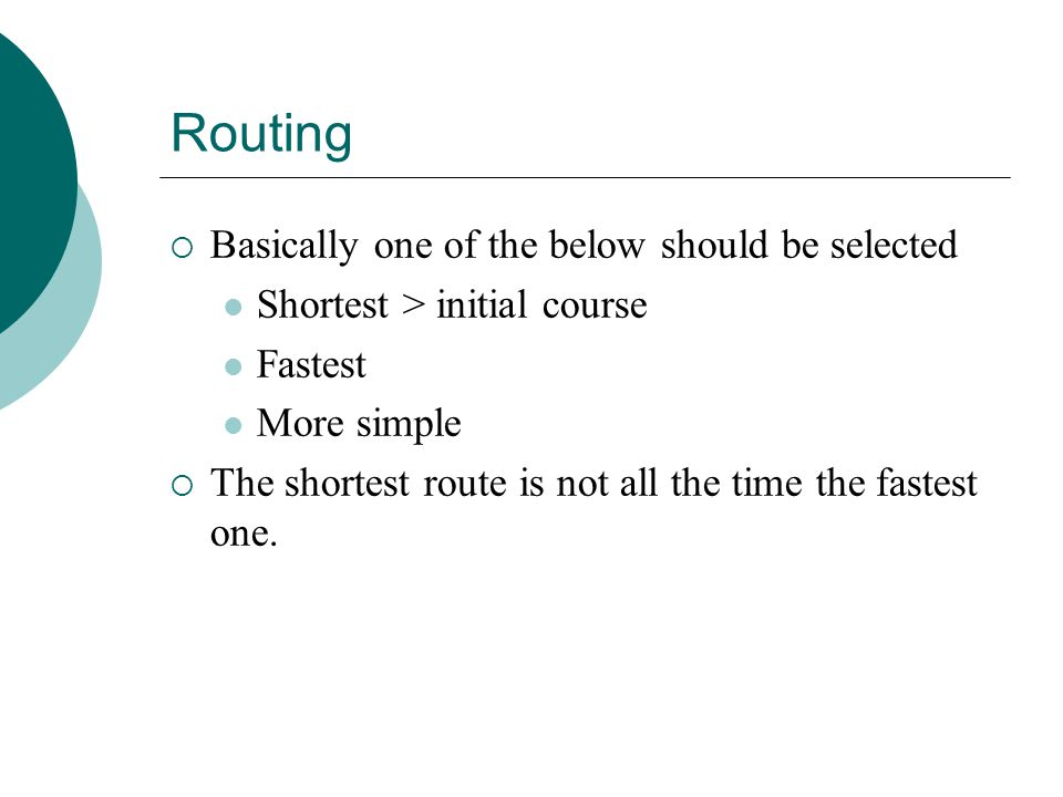 Routing Basically one of the below should be selected