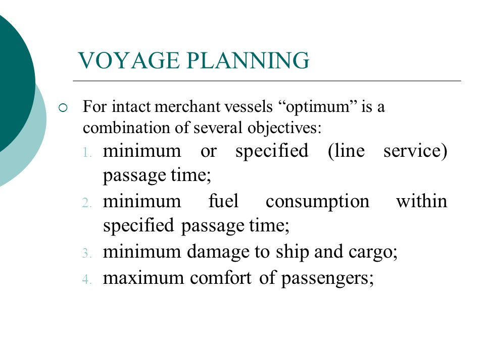 VOYAGE PLANNING minimum or specified (line service) passage time;