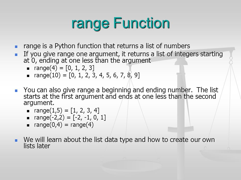 range Function range is a Python function that returns a list of numbers.