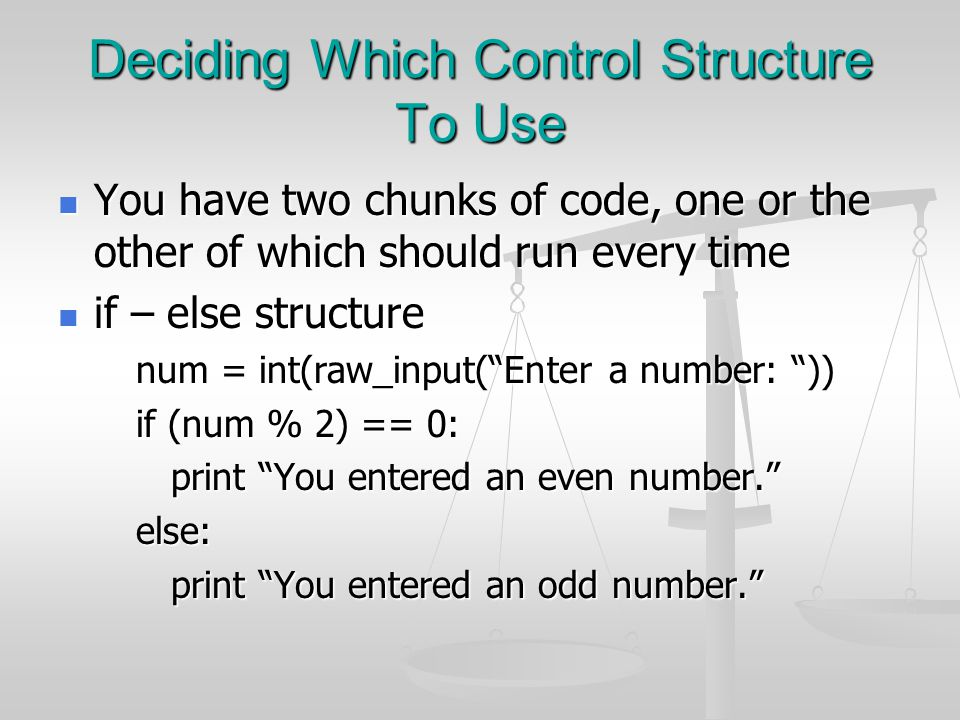 Deciding Which Control Structure To Use