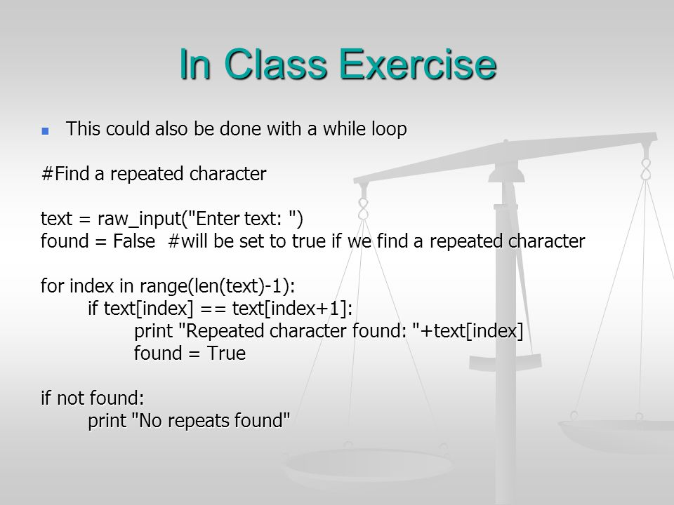 In Class Exercise This could also be done with a while loop