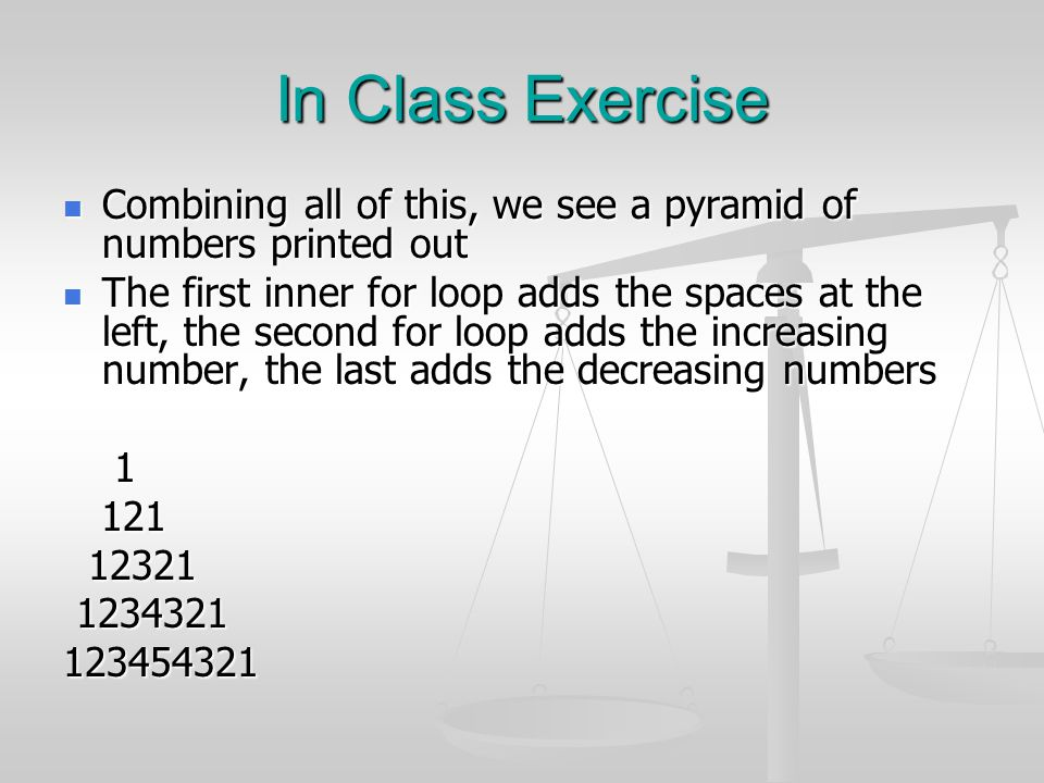 In Class Exercise Combining all of this, we see a pyramid of numbers printed out.