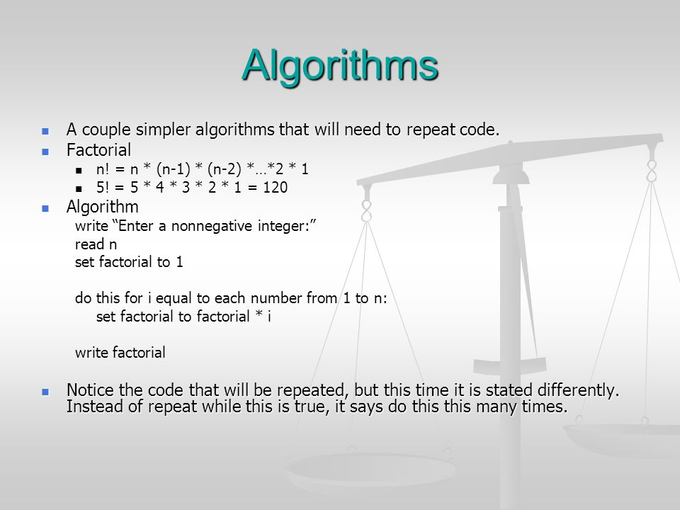 Algorithms A couple simpler algorithms that will need to repeat code.