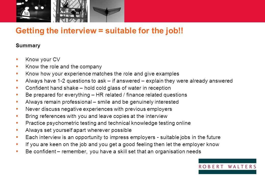 Getting the interview = suitable for the job!!