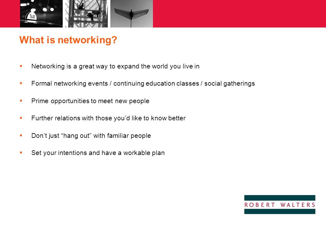 What is networking Networking is a great way to expand the world you live in.