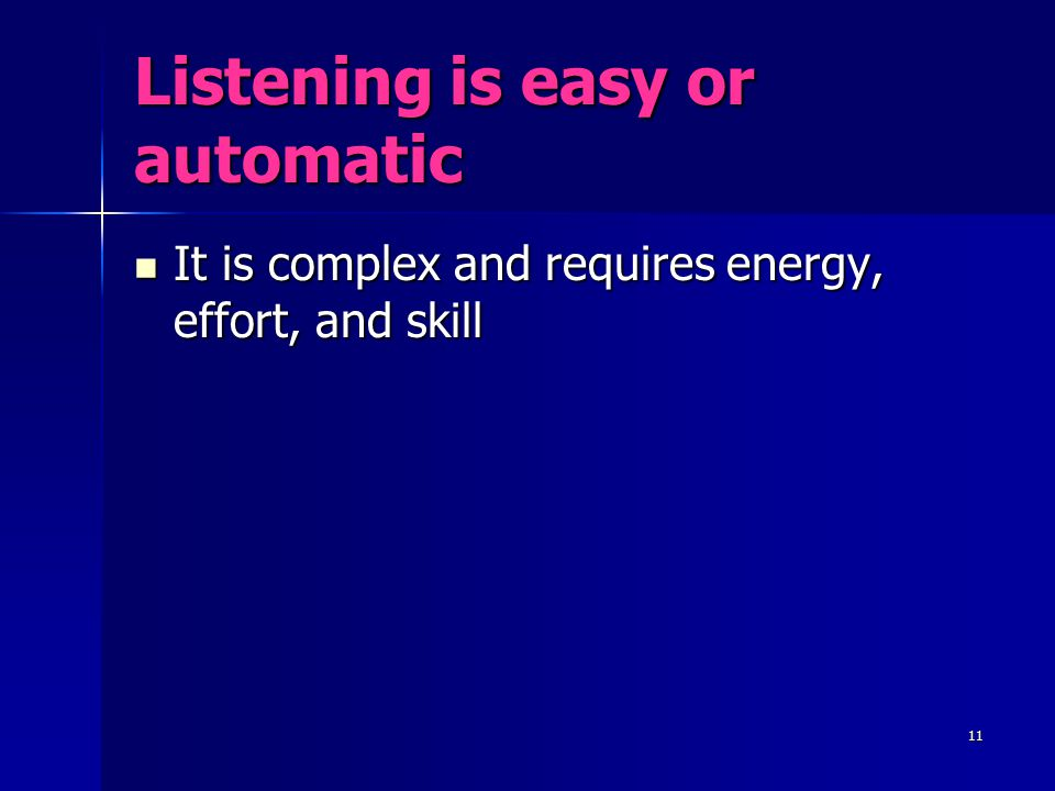 Listening is easy or automatic