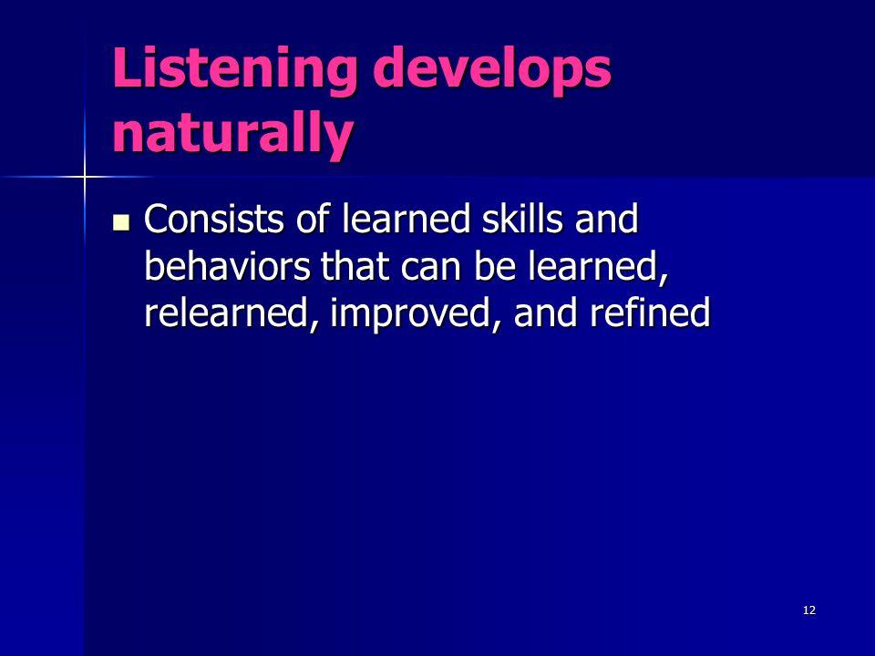 Listening develops naturally