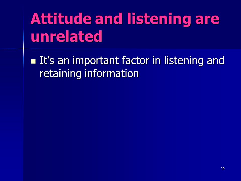 Attitude and listening are unrelated
