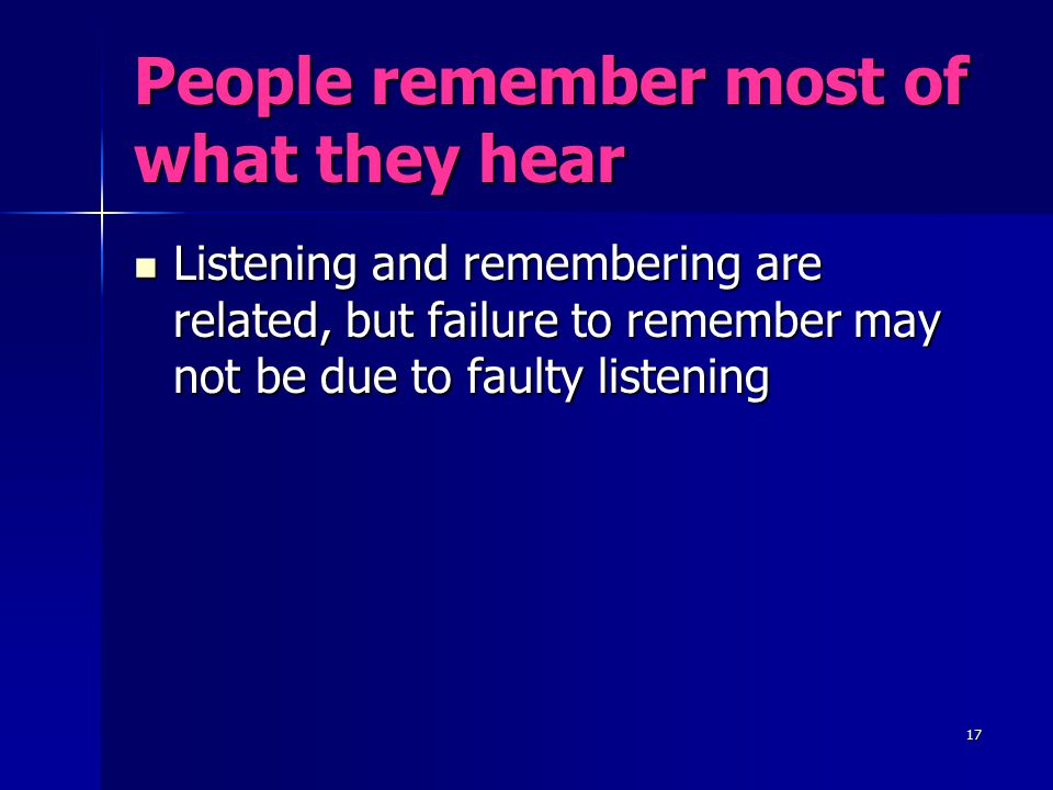 People remember most of what they hear