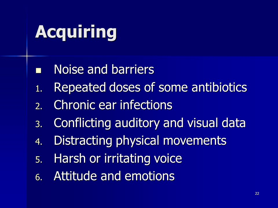 Acquiring Noise and barriers Repeated doses of some antibiotics