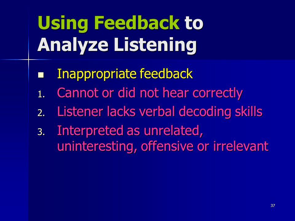 Using Feedback to Analyze Listening