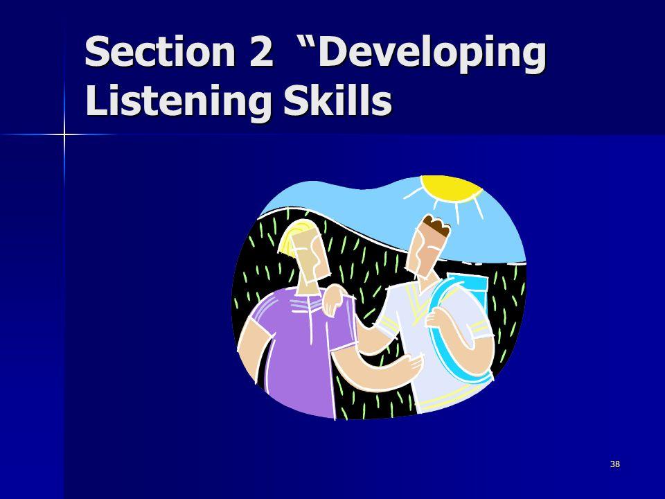 Section 2 Developing Listening Skills