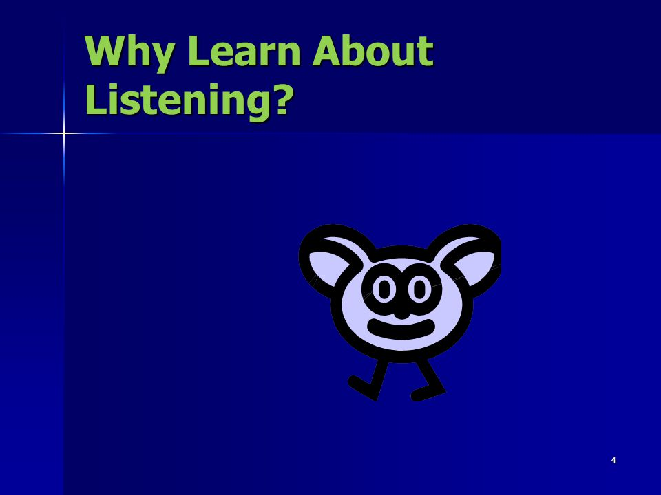 Why Learn About Listening