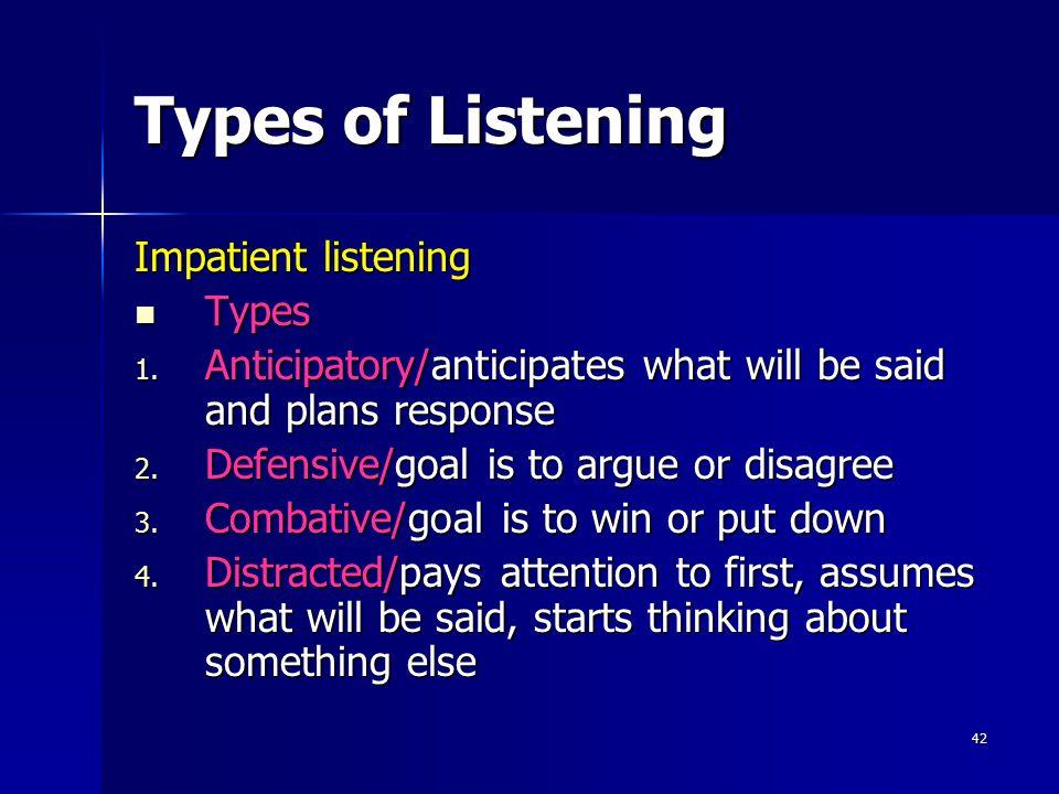 Types of Listening Impatient listening Types