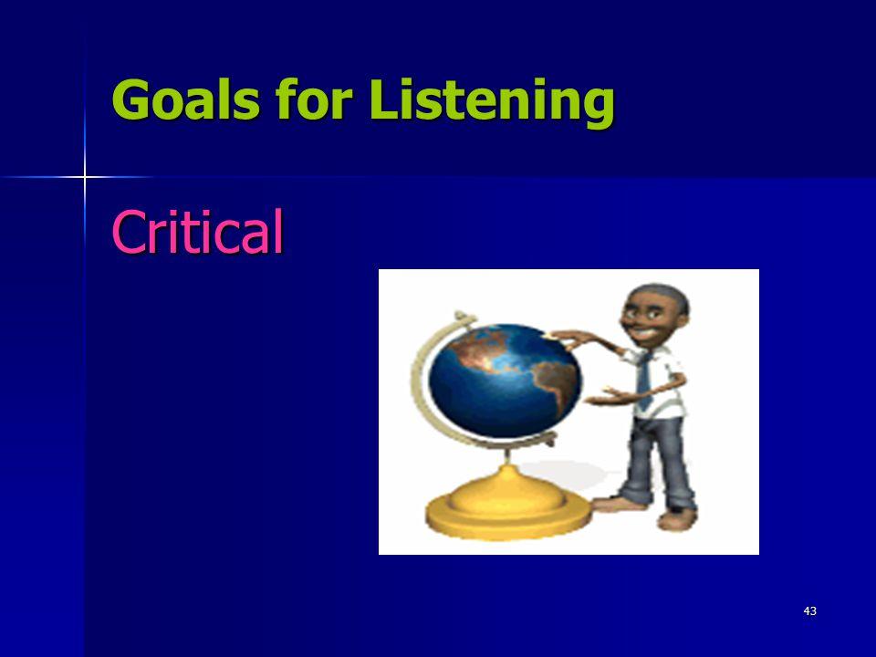 Goals for Listening Critical