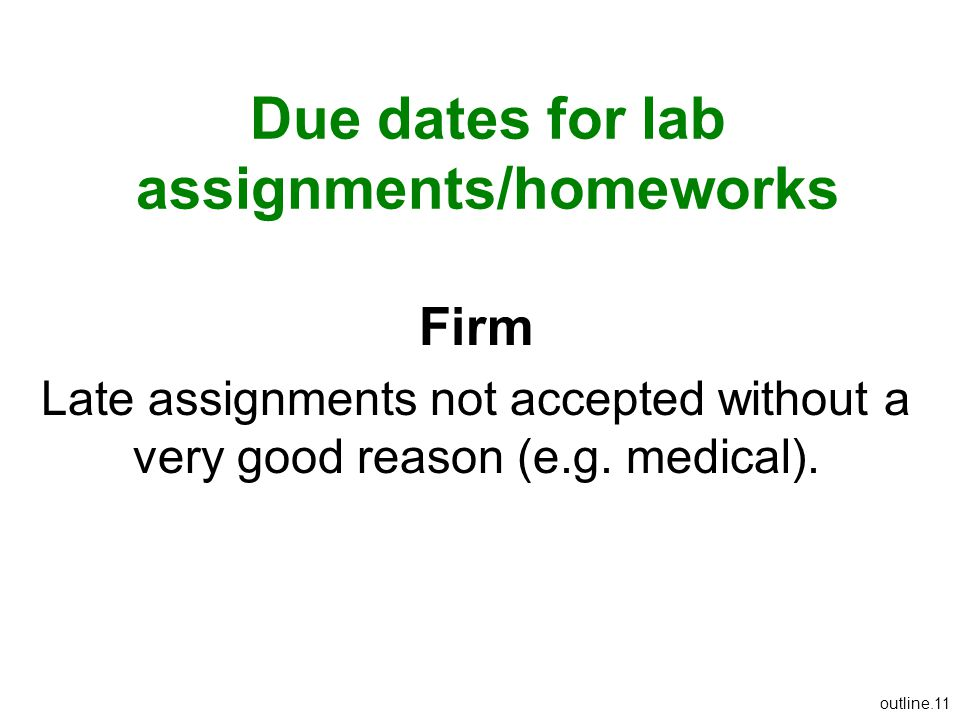 Due dates for lab assignments/homeworks