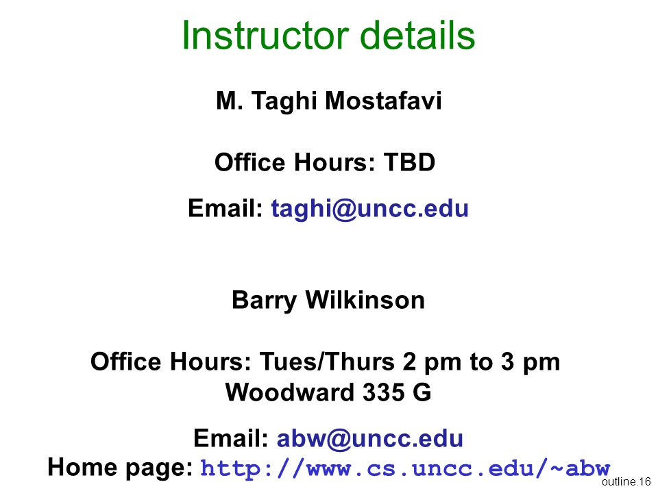 Instructor details M. Taghi Mostafavi Office Hours: TBD