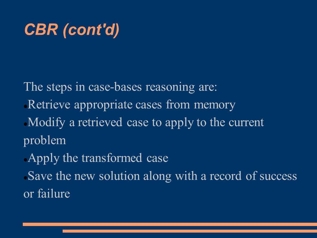 CBR (cont d) The steps in case-bases reasoning are: