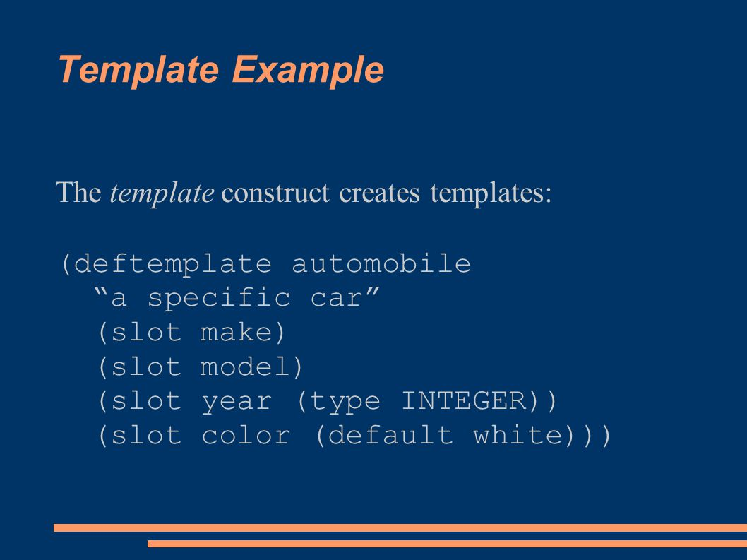 Template Example The template construct creates templates: