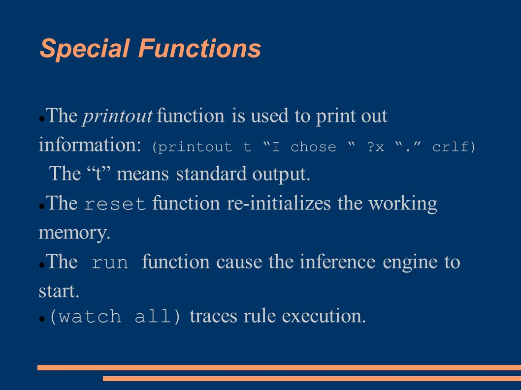 Special Functions The printout function is used to print out information: (printout t I chose x . crlf)
