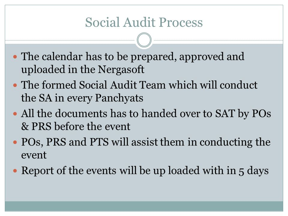 Social Audit Process The calendar has to be prepared, approved and uploaded in the Nergasoft.