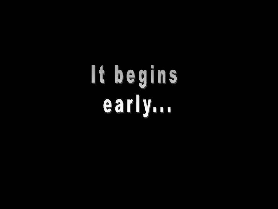 It begins early... 11