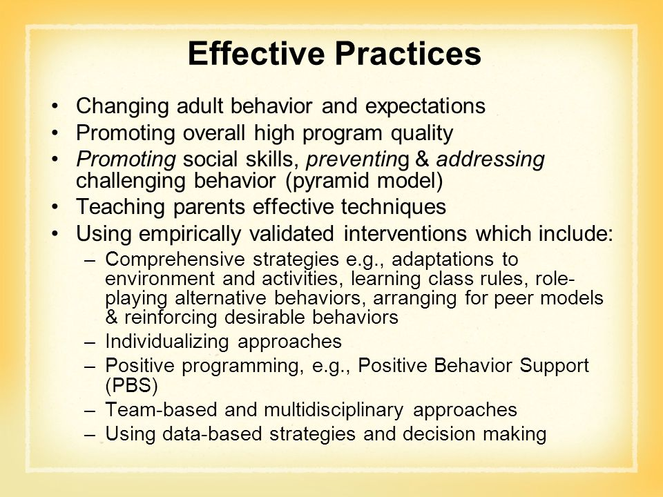 Effective Practices Changing adult behavior and expectations
