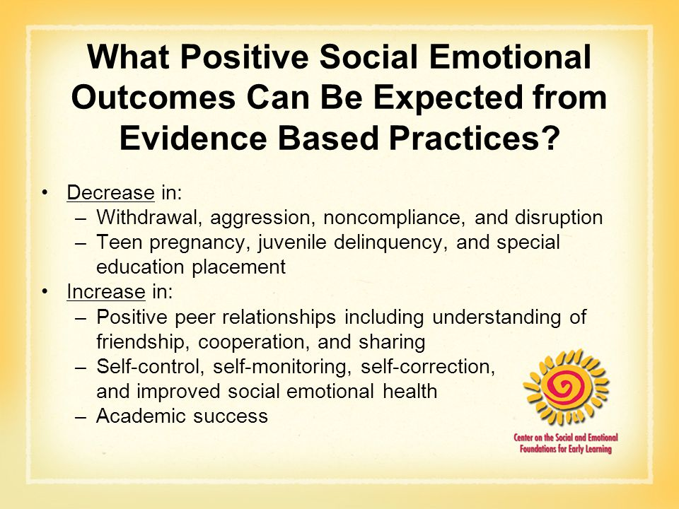 What Positive Social Emotional Outcomes Can Be Expected from Evidence Based Practices