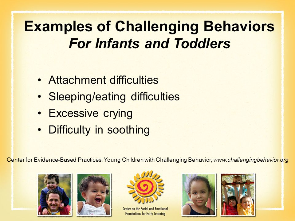 Examples of Challenging Behaviors For Infants and Toddlers