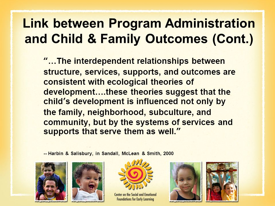 Link between Program Administration and Child & Family Outcomes (Cont