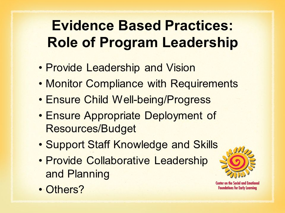Evidence Based Practices: Role of Program Leadership