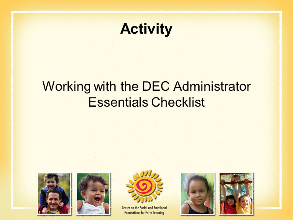 Working with the DEC Administrator Essentials Checklist