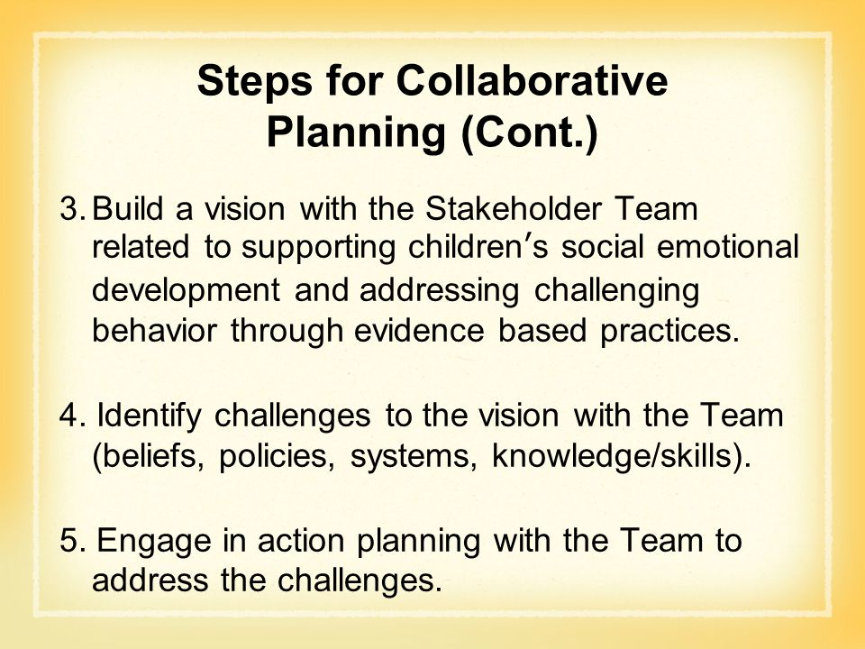 Steps for Collaborative Planning (Cont.)