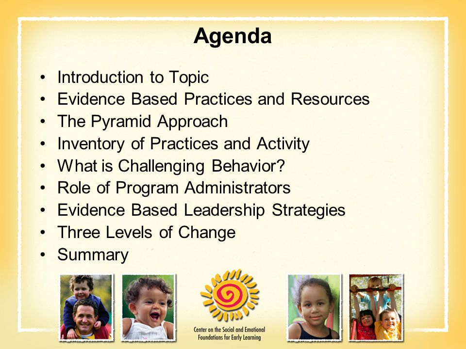 Agenda Introduction to Topic Evidence Based Practices and Resources