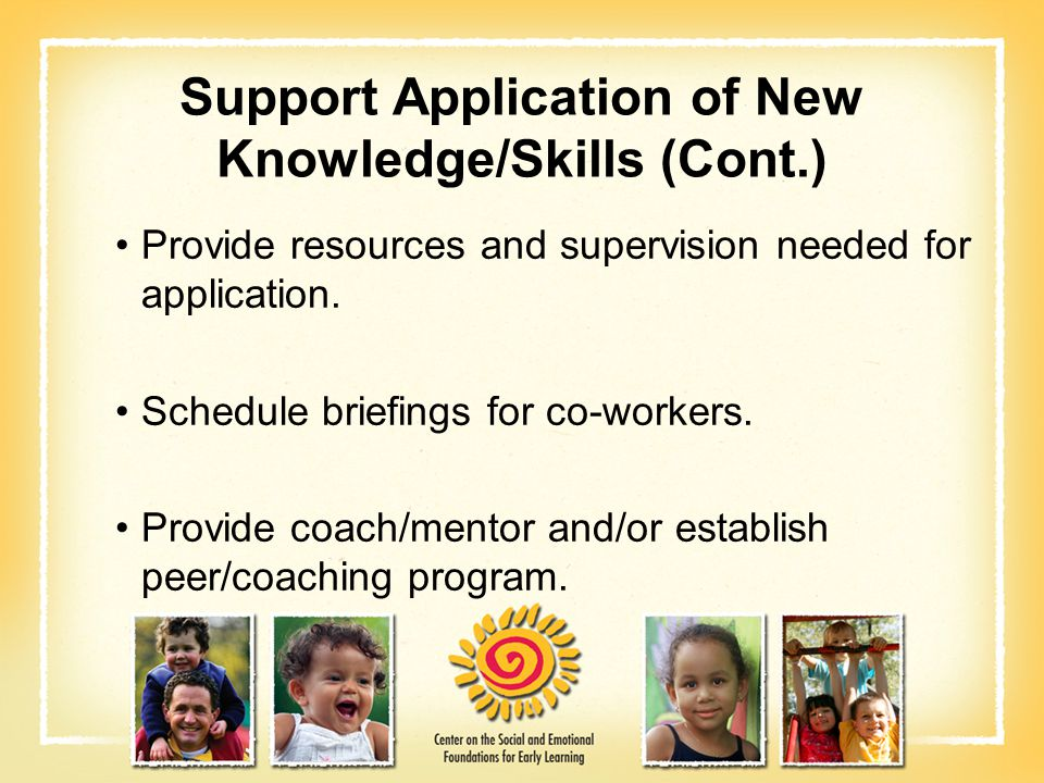 Support Application of New Knowledge/Skills (Cont.)