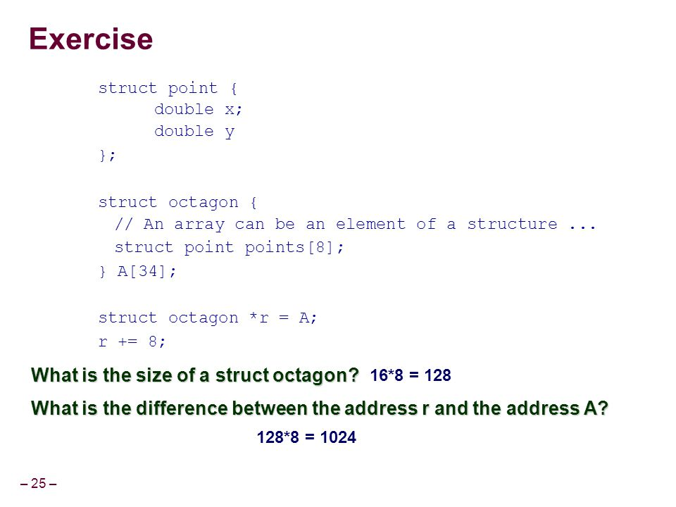 Exercise What is the size of a struct octagon