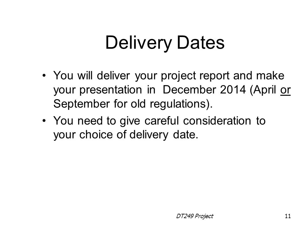 Delivery Dates You will deliver your project report and make your presentation in December 2014 (April or September for old regulations).