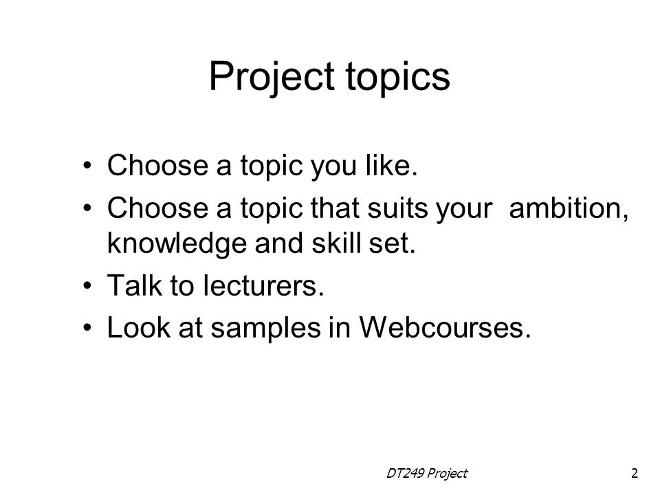 Project topics Choose a topic you like.