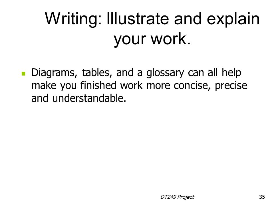 Writing: Illustrate and explain your work.