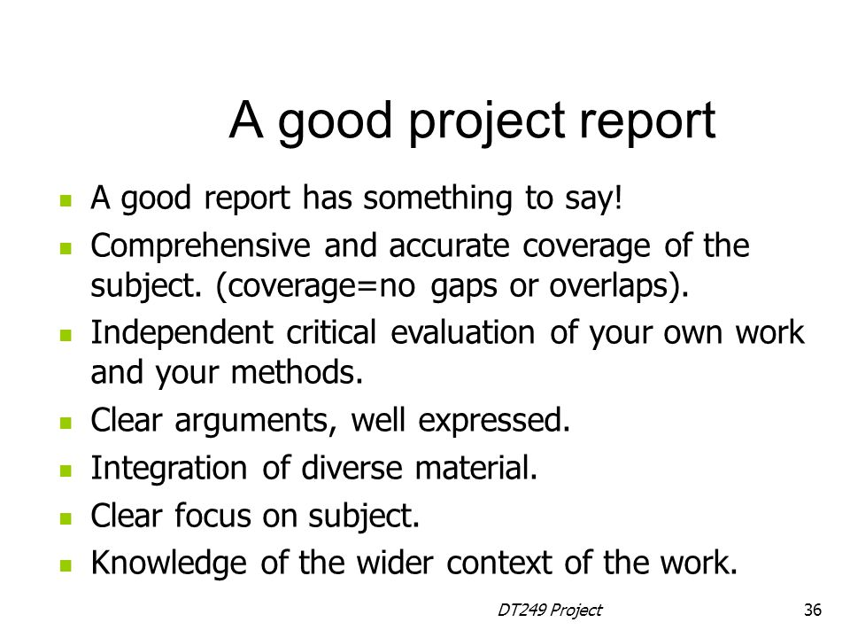 A good project report A good report has something to say!