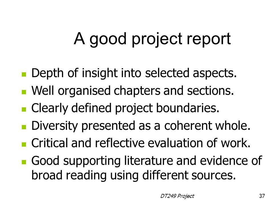 A good project report Depth of insight into selected aspects.