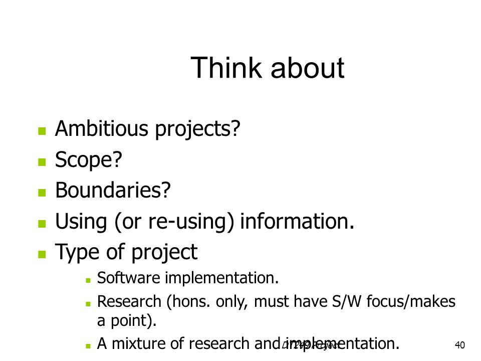 Think about Ambitious projects Scope Boundaries