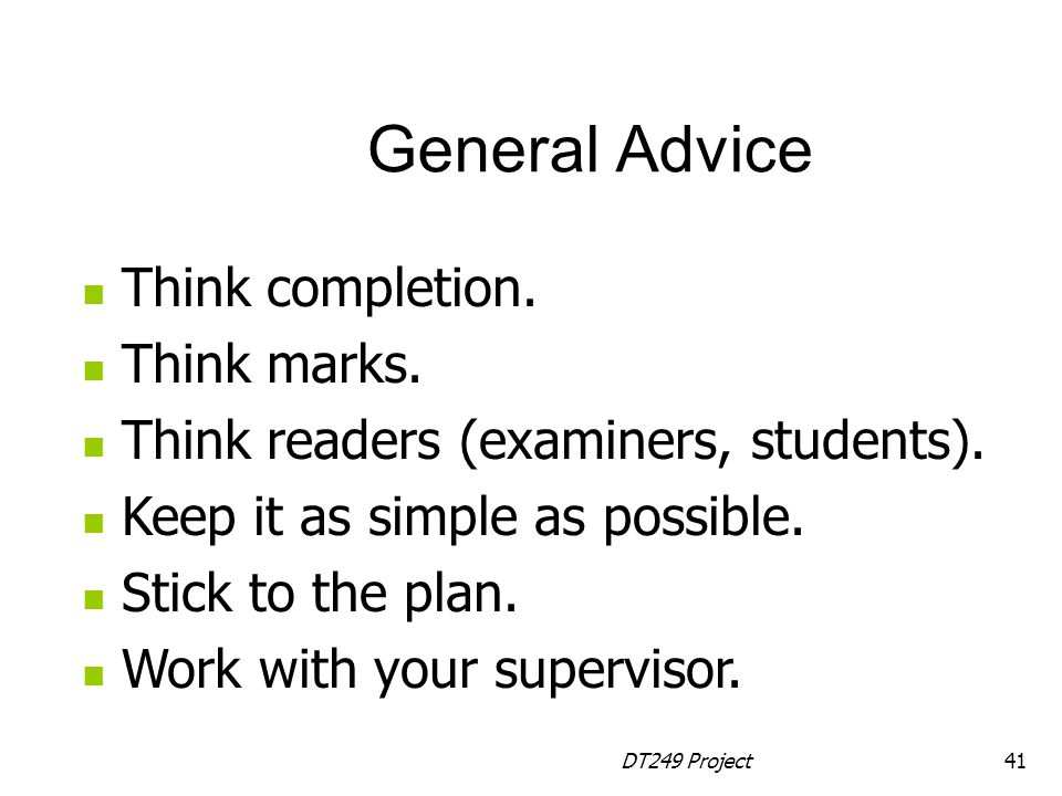 General Advice Think completion. Think marks.