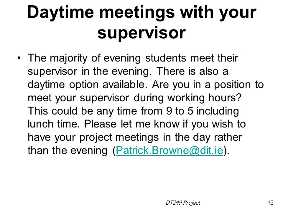 Daytime meetings with your supervisor