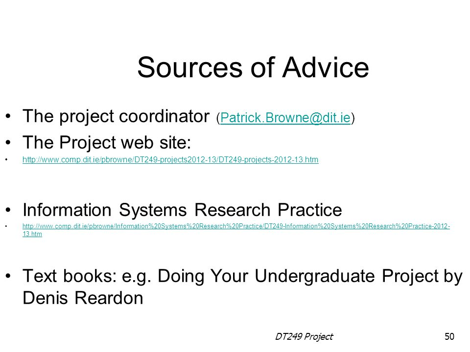 Sources of Advice The project coordinator (Patrick.Browne@dit.ie)